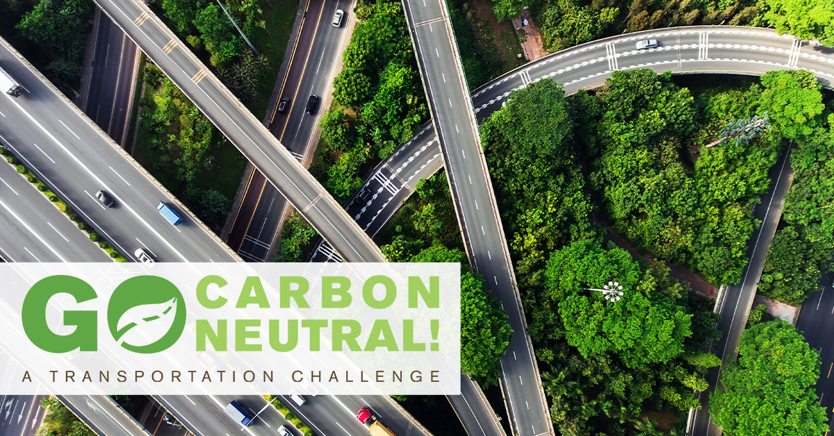 Go Carbon Neutral! A Transportation Challenge. A photo of multiple highways criss-crossing a green forest.